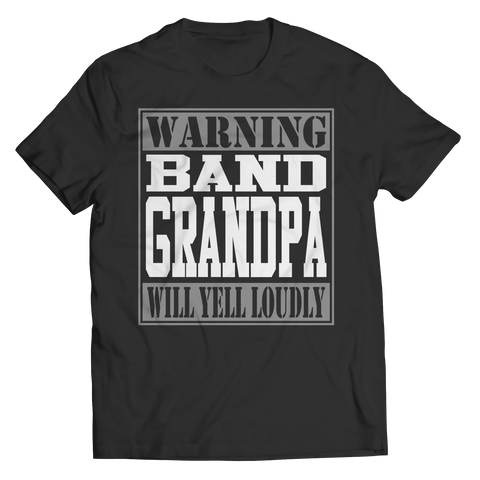 Limited Edition - Warning Band Grandpa will Yell Loudly
