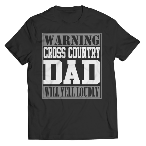 Limited Edition - Warning Cross Country Dad will Yell Loudly