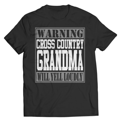 Limited Edition - Warning Cross Country Grandma will Yell Loudly