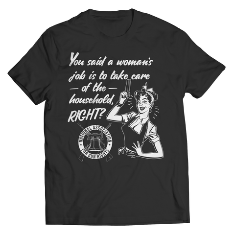 Limited Edition - You Said a Woman's Job is to Take Care o the Household, Right?