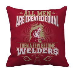 All Men Are Created Equal Then A Few Become Welders