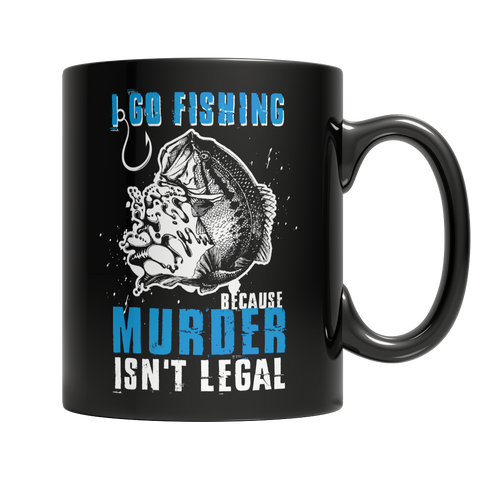 Fishing Because Murder Isn't Legal