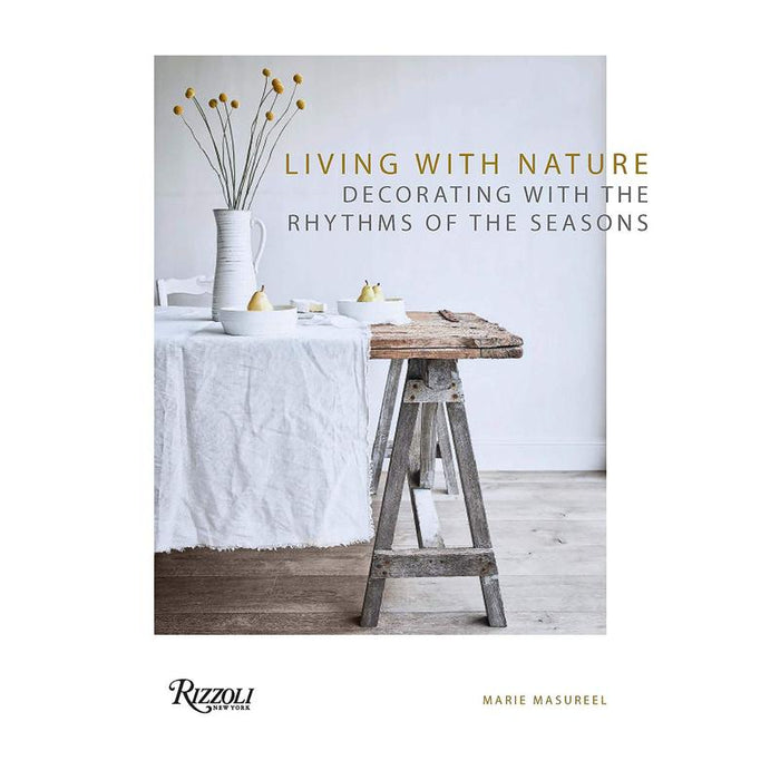 Living With Nature: Decorating With the Rhythms of the Seasons