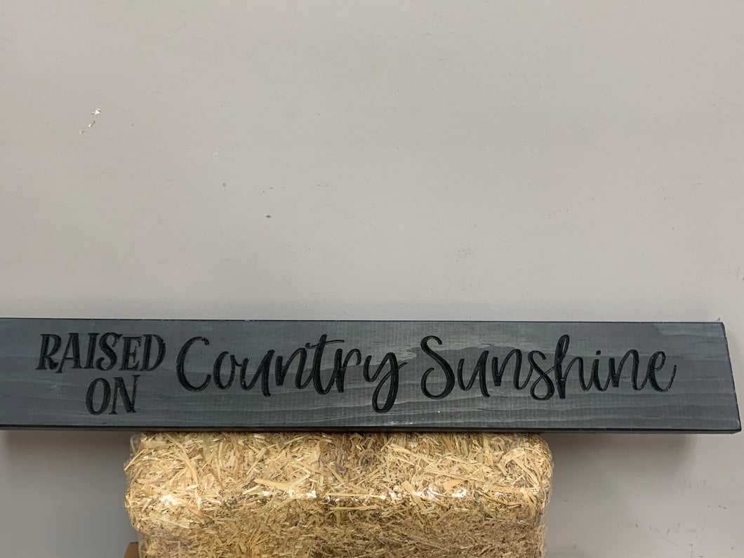 Raised on country sunshine wood sign