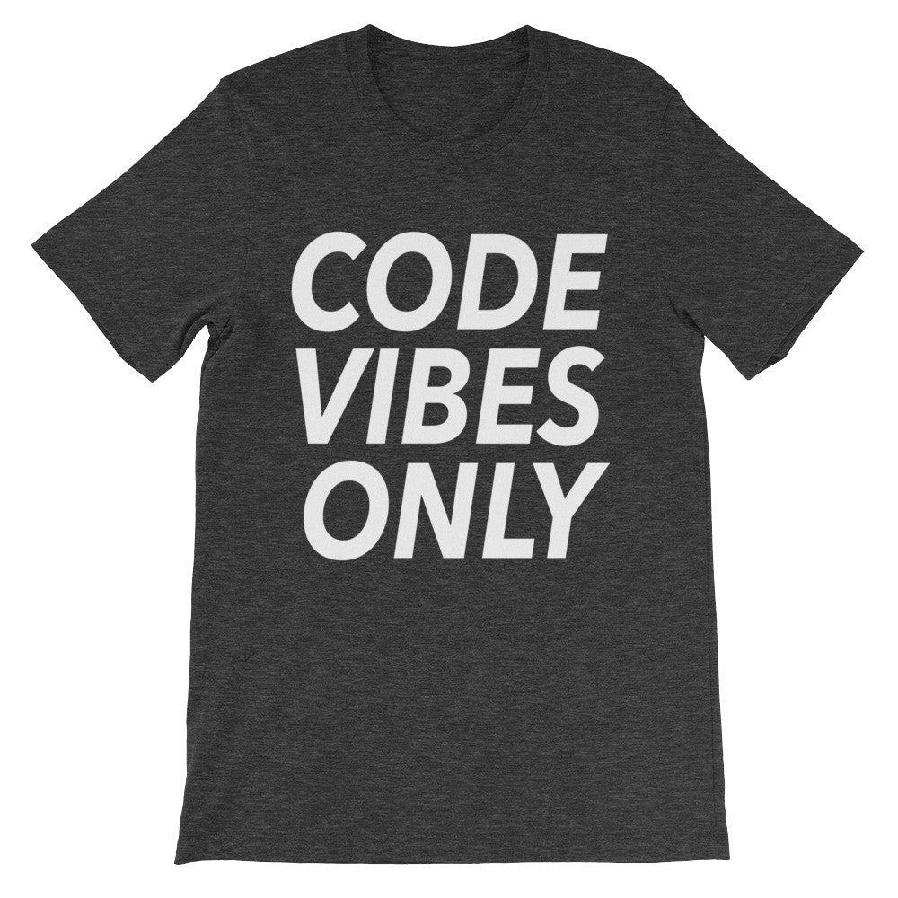 Code Vibes Only Plain Unisex