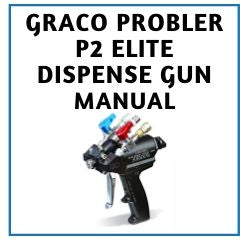 Graco Probler P2 Elite Dispense Gun Manual
