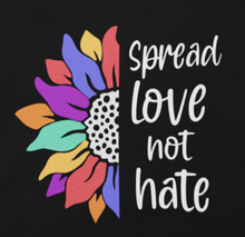 Spread Love, Not Hate T-Shirts, ADULT SIZES