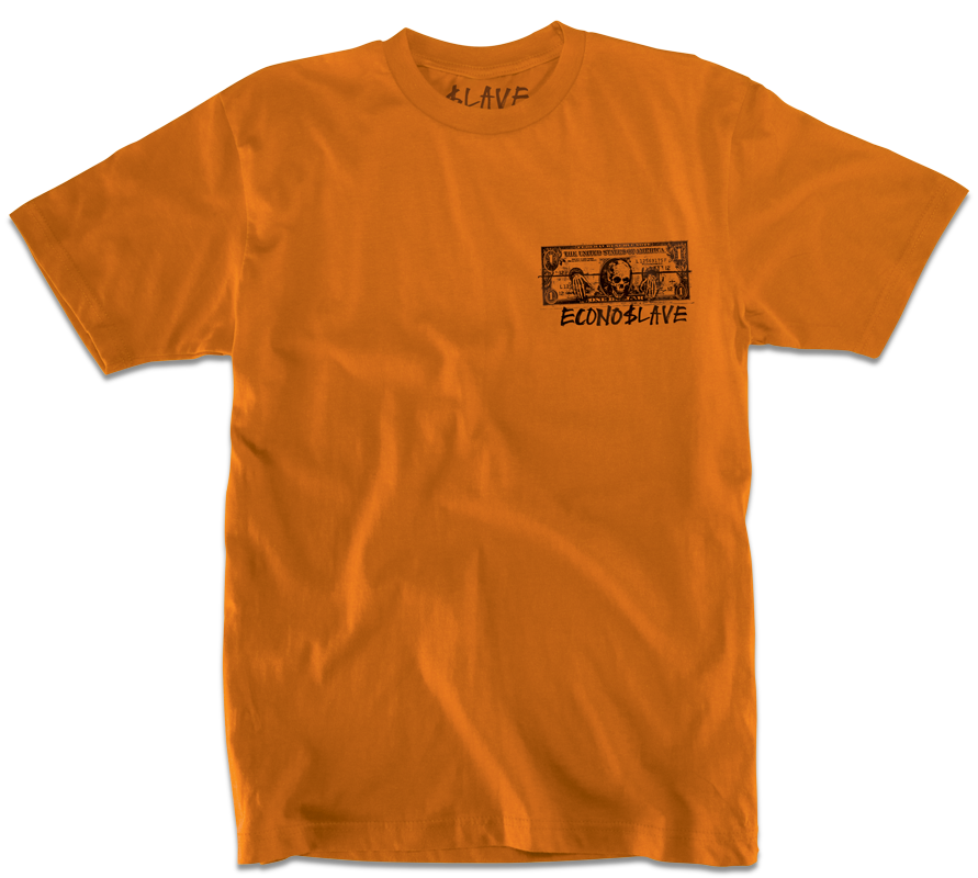ECONO$LAVE TSHIRT - SAFETY ORANGE