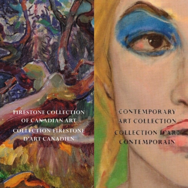 The Contemporary Art Collection/The Firestone Collection of Canadian Art: Collection d'art contemporain / Collection firestone d'art canadien