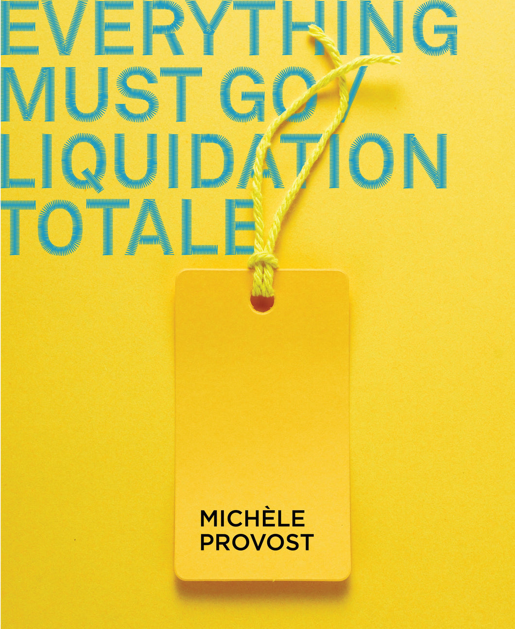 Everything must go |  Liquidation Totale : Michèle Provost