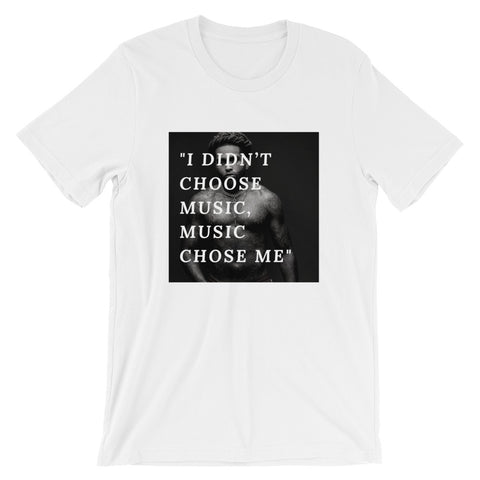 I Didn't Choose Music T-Shirt