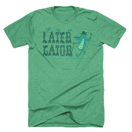 Green alligator t-shirt featuring an gator walking with a cane and hat with typography that says Later Gator