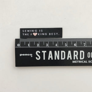"""SEWING IS THE F<3KING BEST*- Woven Label"