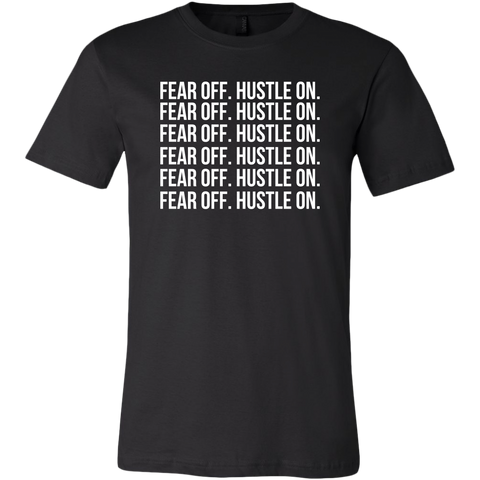 Fear Off. Hustle On. Unisex Tee