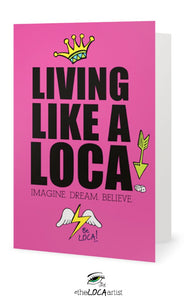 Livin like a Loca | EYEconic Art Cards by Angelicque'