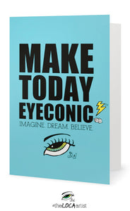 Make Today EYEconic | EYEconic Art Cards by Angelicque'