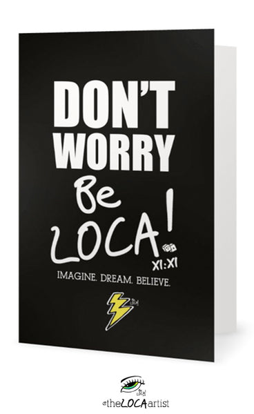 Don't Worry Be Loca! | EYEconic Art Cards by Angelicque'