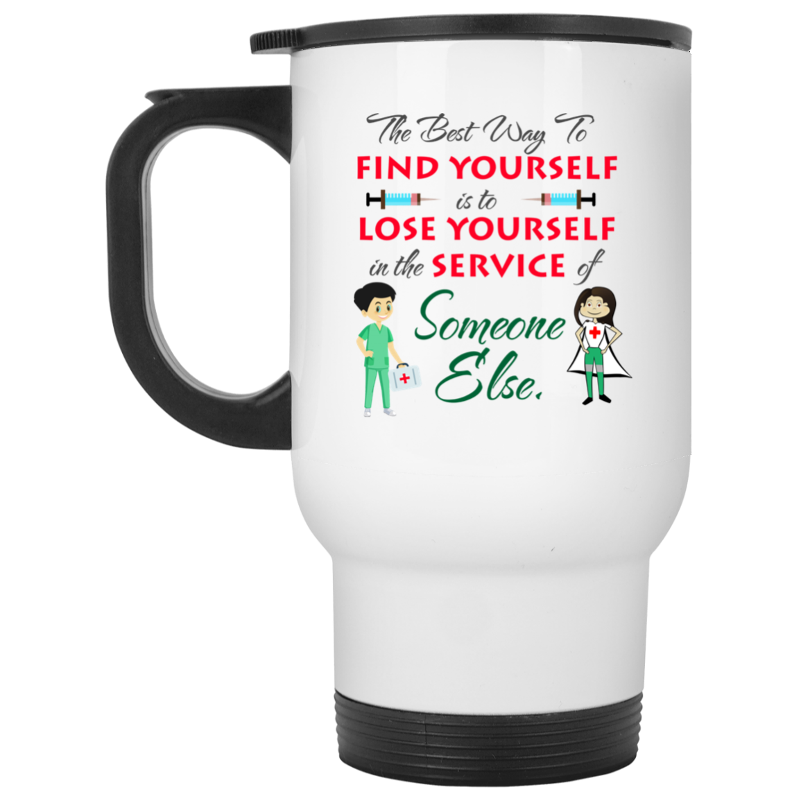 The Best Way To Find Yourself Is To Lose Yourself - White Travel Mug