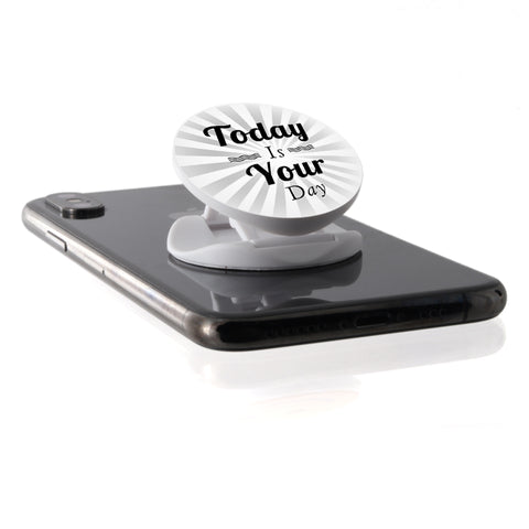 Today Is Your Day - Phone Grip