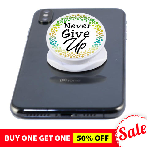 Never Give Up - Phone Grip