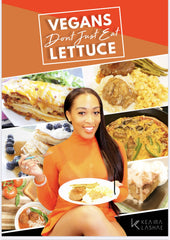 """Vegans Don't Eat Just Lettuce"" Cookbook (Ebook) - TeamLaShae"