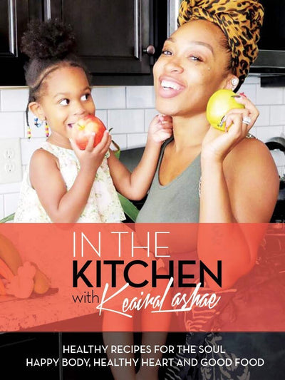 In The Kitchen With Keaira LaShae Recipe Ebook - TeamLaShae