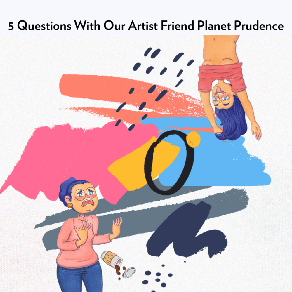 5 Questions With Our Artist Friend Planet Prudence