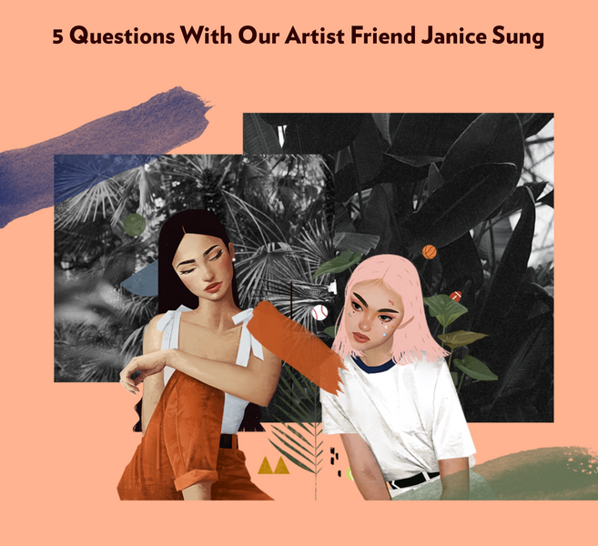 5 Questions With Our Artist Friend Janice Sung