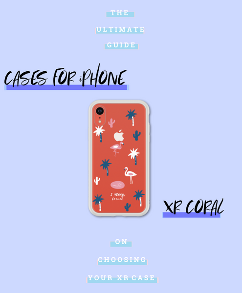 6 Cases That Will Look BOMB On Your Coral iPhone XR