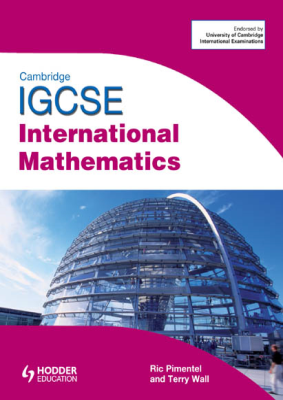 International Mathematics for Cambridge IGCSE, 1st Ed. <br> <small><small>by Ric Pimentel, Terry Wall</small></small>