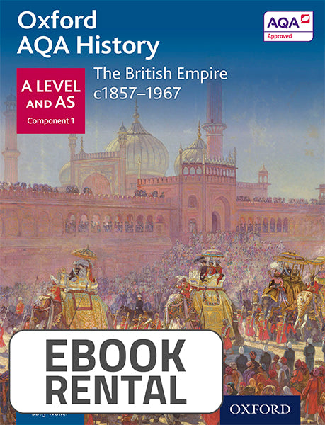 Oxford AQA History for A Level and AS - The British Empire c1857-1967