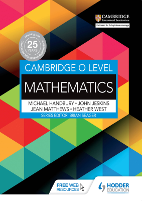 Mathematics for Cambridge O Level, 1st Ed. <br> <small><small>by Michael Handbury, John Jeskins, Jean Matthews, Heather West</small></small>