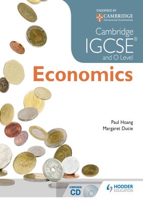 Economics for Cambridge IGCSE and O Level, 1st Ed. <br> <small><small>by Paul Hoang, Margaret Ducie</small></small>
