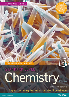 Chemistry for Standard Level, 2nd Ed. <br> <small><small>by Catrin Brown, Mike Ford</small></small>