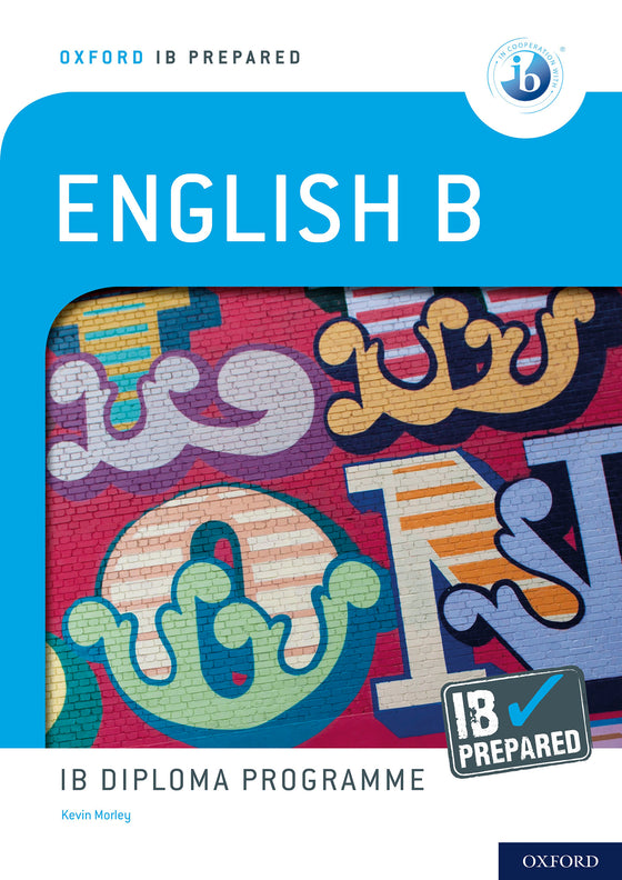 Oxford IB Prepared: English B: IB Diploma Programme