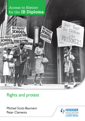 Rights and Protest. Access to History for the IB Diploma, 1st Ed. <br> <small><small>by Michael Scott-Baumann, Peter Clements</small></small>