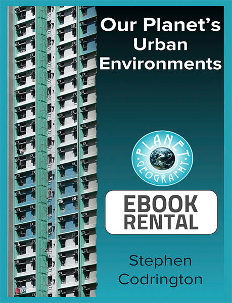 Our Planet's Urban Environments, 1st Ed. <br> <small><small>by Stephen Codrington</small></small>