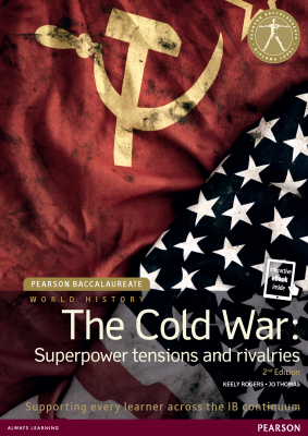 The Cold War - Superpower tensions and rivalries, 2nd Ed. <br> <small><small>by Keely Rogers, Jo Thomas</small></small>