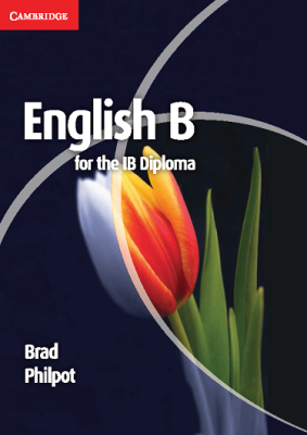 English B for the IB Diploma, 1st Ed. <br> <small><small>by Brad Philpot</small></small>