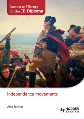 Independence movements. Access to History for the IB Diploma, 1st Ed. <br> <small><small>by Alan Farmer</small></small>