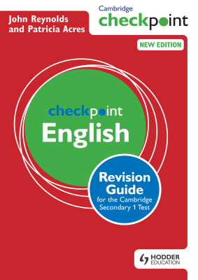 Checkpoint English Revision Guide for the Cambridge Secondary 1 Test, 1st Ed. <br> <small><small>by John Reynolds, Patricia Acres</small></small>