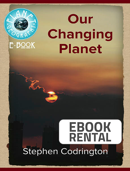 Our Changing Planet, 1st Ed. <br> <small><small>by Stephen Codrington</small></small>