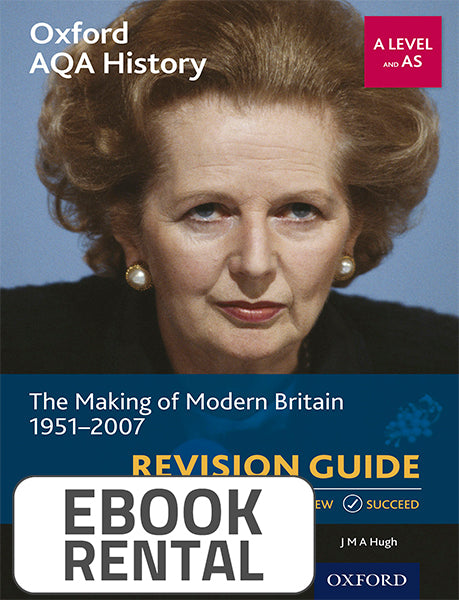 Oxford AQA History for A Leve and ASl: The Making of Modern Britain 1951-2007 Revision Guide