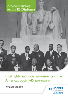 Civil Rights and social movements in the Americas post-1945. Access to History for the IB Diploma, 2nd Ed. <br> <small><small>by Vivienne Sanders</small></small>