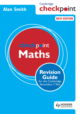 Checkpoint Maths Revision Guide for the Cambridge Secondary 1 Test, 1st Ed. <br> <small><small>by Alan Smith</small></small>