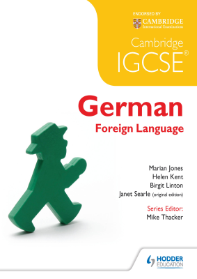 German Foreign Language for Cambridge IGCSE, 1st Ed. <br> <small><small>by Marian Jones, Helen Kent, Birgit Linton, Janet Searle, Mike Thacker</small></small>