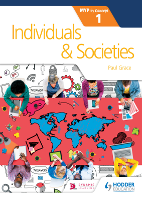 Individuals and Societies 1. MYP by Concept, 1st Ed. <br> <small><small>by Paul Grace</small></small>