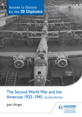 The Second World War and the Americas 1933-1945. Access to History for the IB Diploma, 2nd Ed. <br> <small><small>by John Wright</small></small>