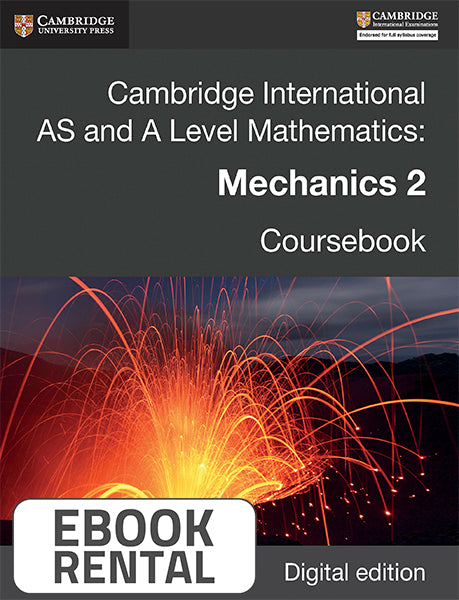 Cambridge International AS and A Level Mathematics: Mechanics 2 Coursebook