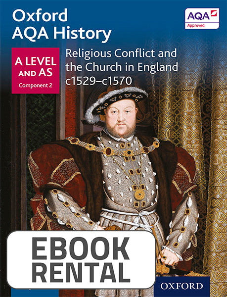 Oxford AQA History for A Level and AS - Religious Conflict and the Church in England c1529-c1570